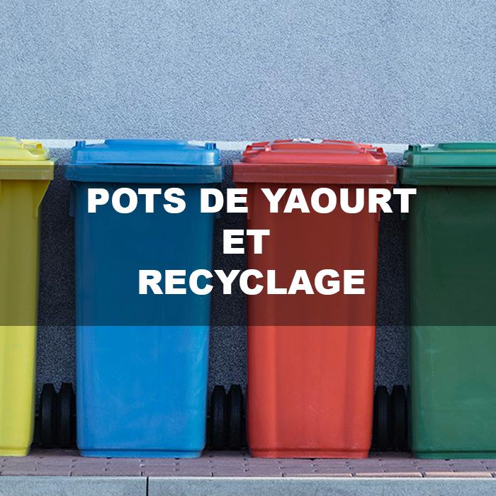 pots de yaourt et recyclage blog