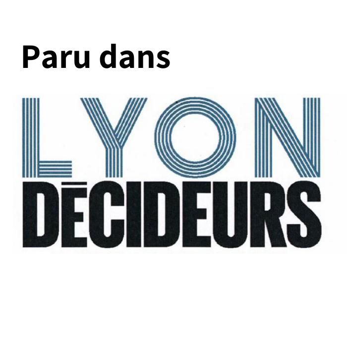 Article paru dans la presse Lyon Décideurs